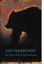the_beast_god_forgot_to_invent_by_jim_harrison